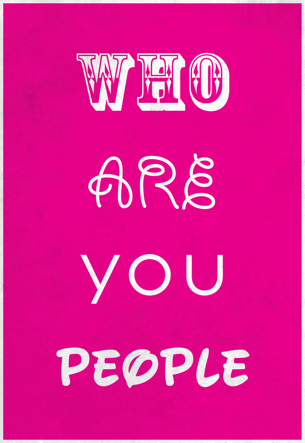 Who Are You People – posters